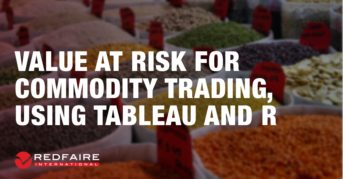 Value at Risk for Commodity Trading using Tableau and R