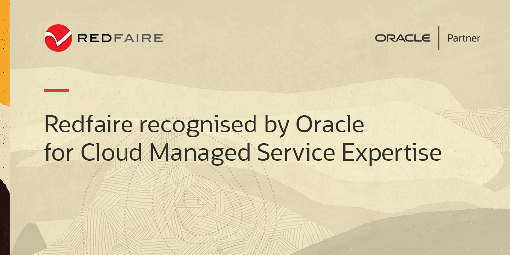 Redfaire Recognised by Oracle for Cloud Managed Service Expertise
