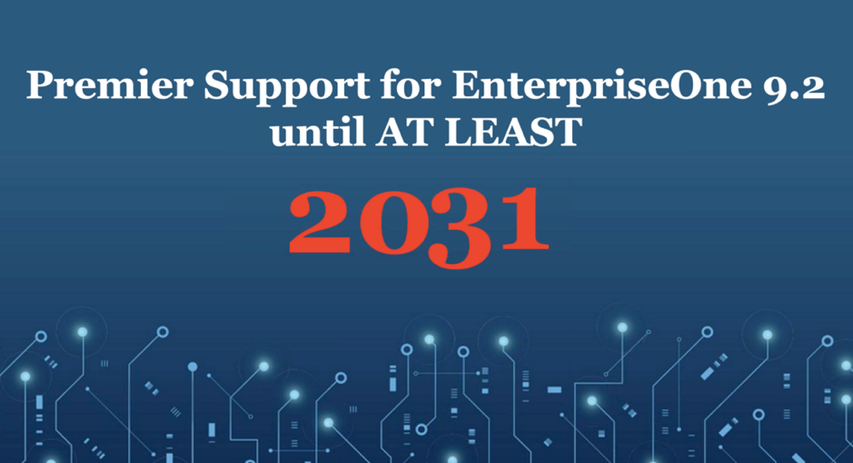 PREMIER SUPPORT FOR ENTERPRISEONE 9.2 UNTIL AT LEAST 2031