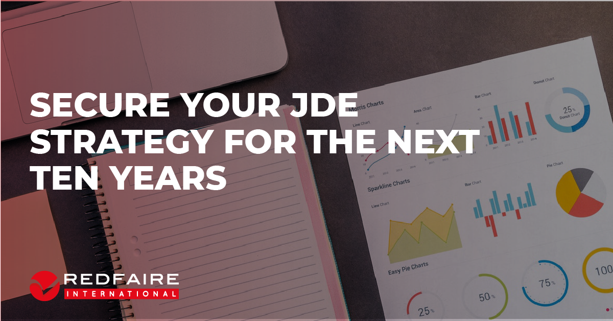 SECURE YOUR JDE STRATEGY FOR THE NEXT TEN YEARS
